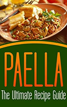 Paella: The Ultimate Recipe Guide - Over 30 Delicious & Best Selling Recipes (English Edition) par [Hughes, Susan, Books, Encore]