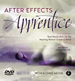 After Effects Apprentice: Real World Skills for the Aspiring Motion Graphics Artist by Meyer, Chris, Meyer, Trish (2012) Paperback