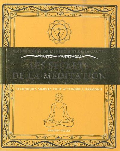 Les secrets de la méditation : Techniques simples pour atteindre l'harmonie