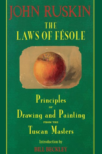 The Laws of Fesole: Principles of Drawing and Painting from the Tuscan Masters