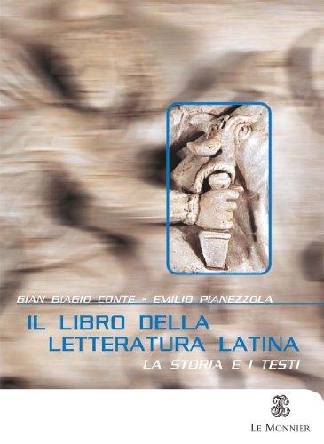 Il libro della letteratura latina. Per le Scuole superiori