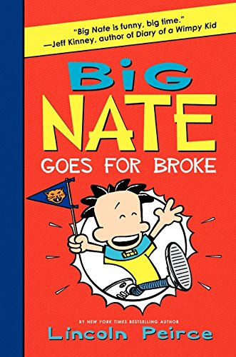 Big Nate Goes for Broke (Big Nate Book Series)
