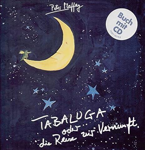 Tabaluga oder die Reise zur Vernunft/CD mit Buch