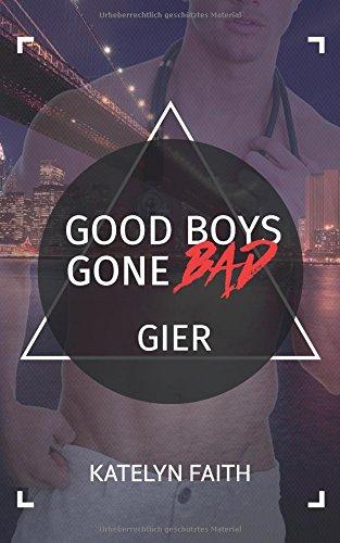 Good Boys Gone Bad – Gier (GBGB, Band 6)