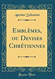 Telecharger Livres Emblemes Ou Devises Chretiennes Classic Reprint (PDF,EPUB,MOBI) gratuits en Francaise
