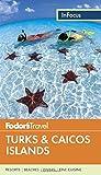 Fodor's In Focus Turks & Caicos Islands (Travel Guide, Band 3)