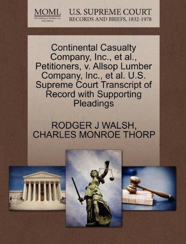 Continental Casualty Company, Inc., et al., Petitioners, V. Allsop Lumber Company, Inc., et al. U.S. Supreme Court Transcript of Record with Supportin