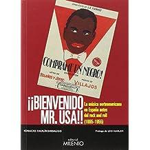 Bienvenido Mr. USA: La música norteamericana en España antes del rock and roll (1865-1955)