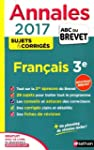 Annales ABC du BREVET 2017 Fran�ais 3e