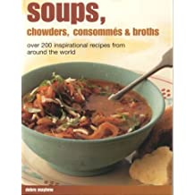 Soups, Chowders, Consommes & Broths by Christine Ingram (2003-10-23)