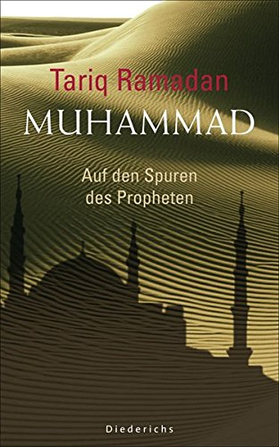 Muhammad: Auf den Spuren des Propheten