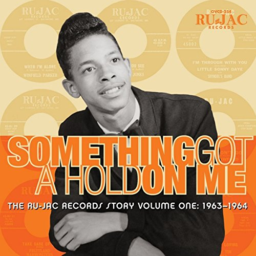 Something Got A Hold On Me: The Ru-Jac Records Story Volume One: 1963-1964