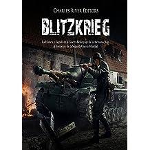 Blitzkrieg: La Historia y Legado de la Guerra Relámpago de la Alemania Nazi al Comienzo de la Segunda Guerra Mundial (Spanish Edition)