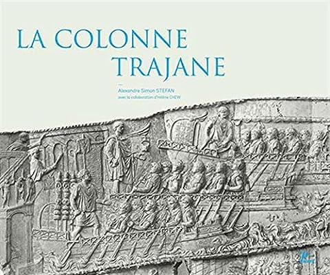 La colonne trajane : Edition illustrée avec les photographies exécutées en 1862 pour Napoléon III en 1862
