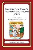 Best Pharmacy Technician Books - The Best Ever Book of Pharmacy Technician Jokes: Review