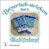 Bayerisch stricken - Wadlstrümpf'