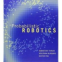 Probabilistic Robotics (Intelligent Robotics and Autonomous Agents)