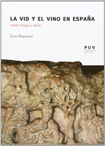 La vid y el vino en España : edades Antigua y Media por Juan Piqueras Haba