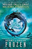[(Heart of Dread 1. Frozen)] [By (author) Melissa de La Cruz] published on (December, 2013)