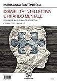 Disabilità intellettiva e ritardo mentale: Riflessione sulla disabilità intellettiva e concetto di inclusione (Alma Mater) (Italian Edition)