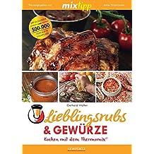mixtipp Lieblingsrubs & Gewürze: Kochen mit dem Thermomix®