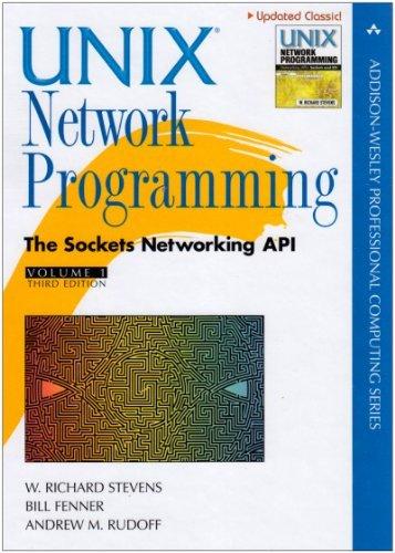 Unix Network Programming: The Sockets Networking API (Addison-Wesley Professional Computing Series)