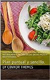 Como bajar de peso de forma saludable naturalmente. Basado en las Dietas Paleo y Mediterránea. (Vida Saludable)