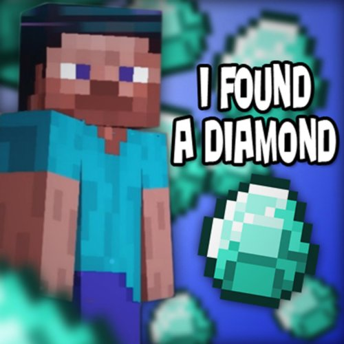 I Found a Diamond (Minecraft) ...