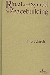 [Ritual and Symbol in Peacebuilding] (By: Lisa Schirch) [published: January, 2005]