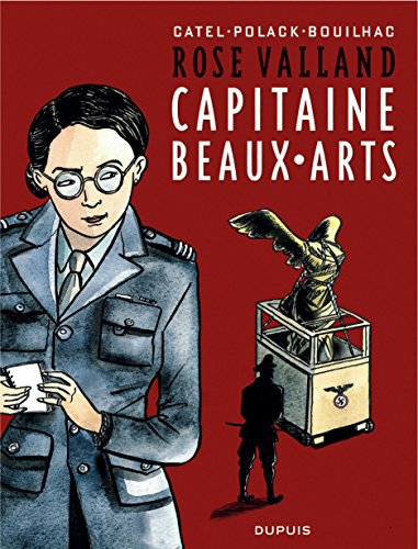 Rose Valland, capitaine Beaux-Arts - tome 1 - Capitaine Beaux-arts, une histoire de Rose Valland
