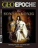 GEO Epoche 42/2010: Der Sonnenkönig Ludwig XIV. Frankreichs Aufstieg zur Weltmacht 1638-1715 -