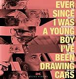 Ever since I was a young boy I?ve been drawing cars: Die besten Autodesigner der Welt und wie sie wurden was sie sind - Bart Lenaerts