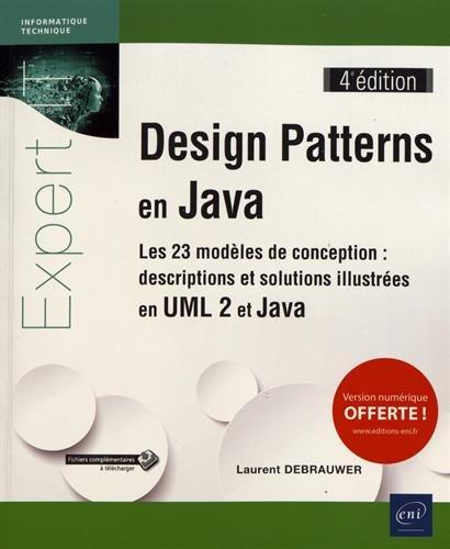 Design Patterns en Java - Les 23 modèles de conception : descriptions et solutions illustrées en UML 2 et Java (4e édition)