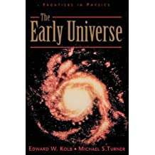 The Early Universe (Frontiers in Physics)