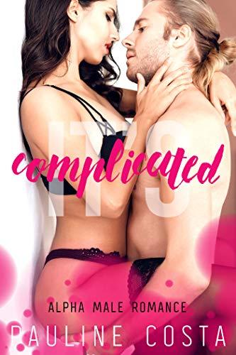 Couverture du livre It's Complicated    Alpha Male Romance (t1): (Nouvelle érotique, Avec le Boss et le Prof de Gym, MFM)
