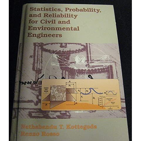 Statistics, Probability And Reliability Methods for Civil and Environmental Engineers by Nathabandu Kottegoda (1997-03-05)