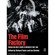 The Film Factory: Russian and Soviet Cinema in Documents 1896-1939