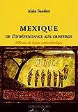 Mexique, de l'indépendance aux Cristeros : 200 ans de haine anticatholique
