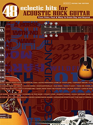 48 Eclectic Hits for Acoustic Rock Guitar: From Peter, Paul and Mary to Green Day and Beyond (Authentic Guitar-Tab) (Tab Guitar Green Day)