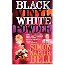 [(Black Vinyl, White Powder)] [ By (author) Simon Napier-Bell ] [August, 2002]