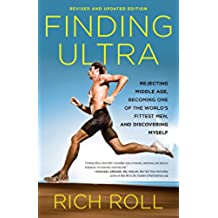Finding Ultra, Revised and Updated Edition: Rejecting Middle Age, Becoming One of the World\'s Fittest Men, and Discovering  Myself (English Edition)