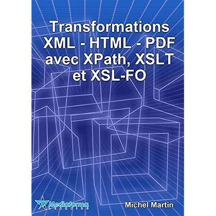 Transformations XML-HTML-PDF avec XPath, XSLT et XSL-FO