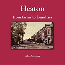 Heaton from Farms to Foundries