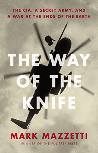 the-way-of-the-knife-the-cia-a-secret-army-and-a-war-at-the-ends-of-the-earth