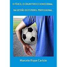 O FÍsico, O Cognitivo E O Emocional (Portuguese Edition)