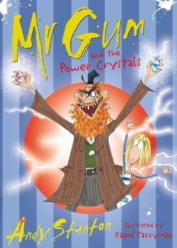 Mr Gum and the Power Crystals by Stanton, Andy 1st (first). : 1 Edition (2008)