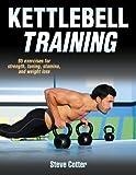 Kettlebell Training, Enhanced Edition