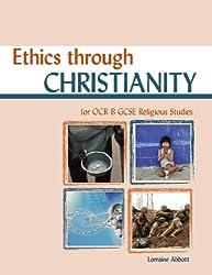 Ethics through Christianity for OCR GCSE Religious Studies B (Religious Studies for Ocr Gcse)