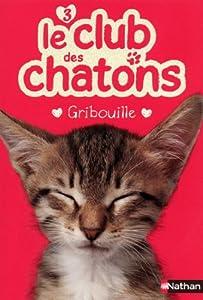 """Afficher """"Le club des chatons n° 3 Gribouille"""""""