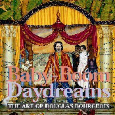 [(Baby-boom Dreams : The Art of Douglas Bourgeois)] [By (author) Dan Cameron ] published on (March, 2003)